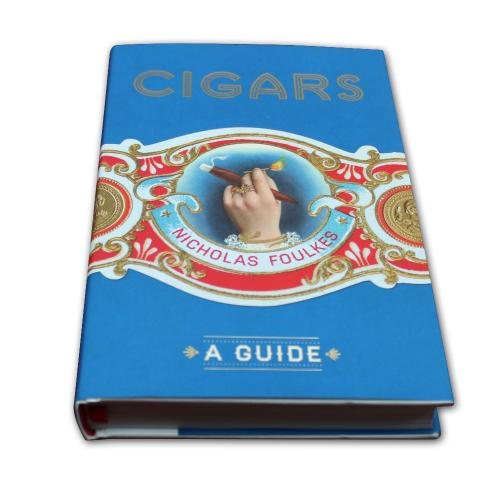 Cigars: The Guide by Nicholas Foulkes Book